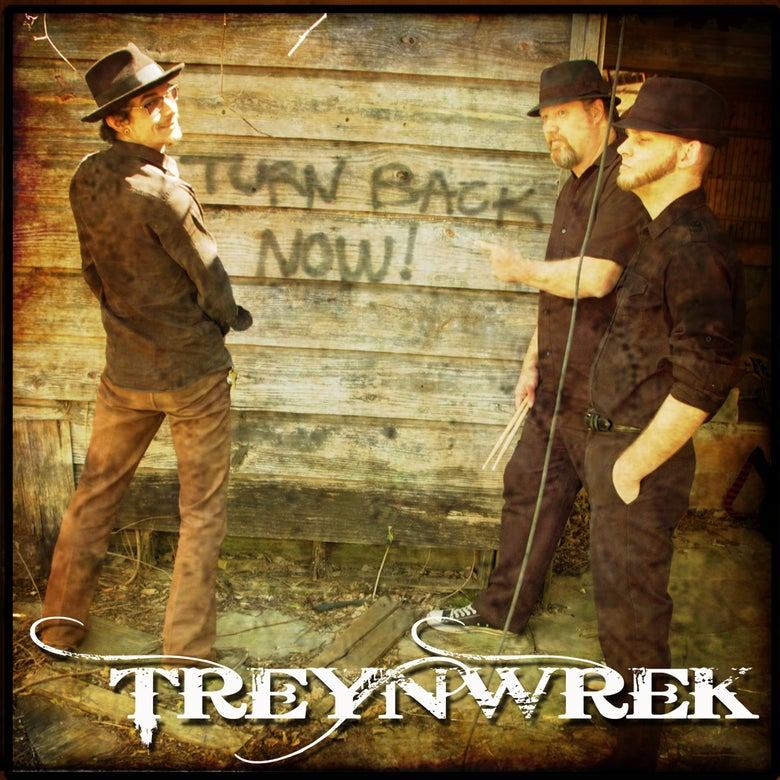 "Image of TreynWrek CD ""Turn Back Now"""