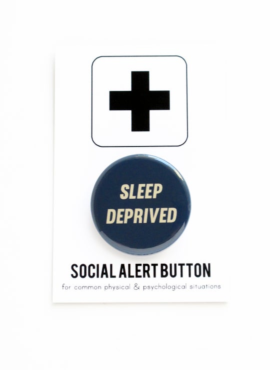 Image of SLEEP DEPRIVED Button