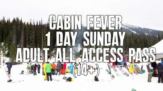 Image of Cabin Fever 1 day Sunday ADULT all access pass (14+)