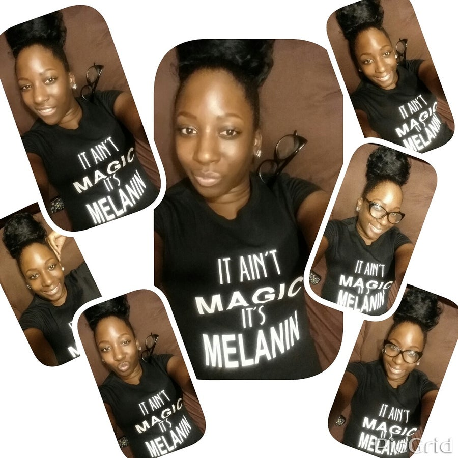 Image of IT AIN'T MAGIC IT'S MELANIN