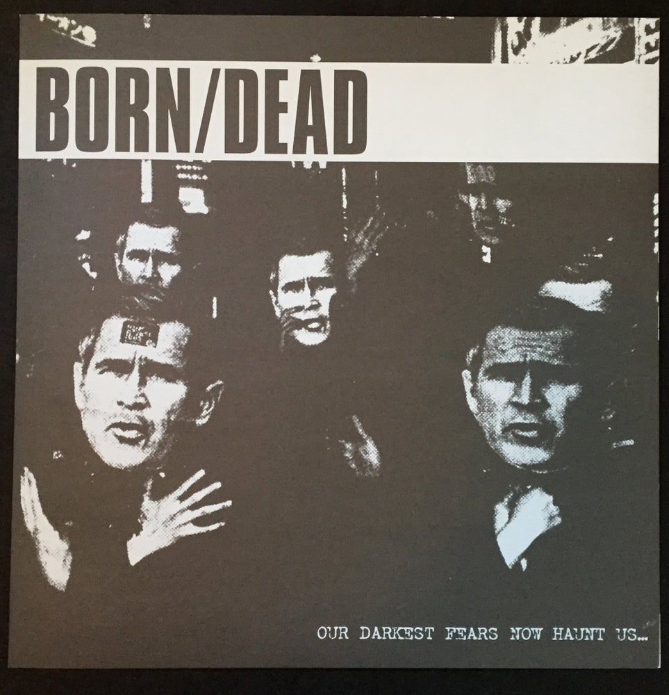 "Image of BORN/DEAD -""OUR DARKEST FEARS NOW HAUNT US..."" LP REPRESS"