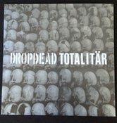 Image of Dropdead /Totalitär split 7""