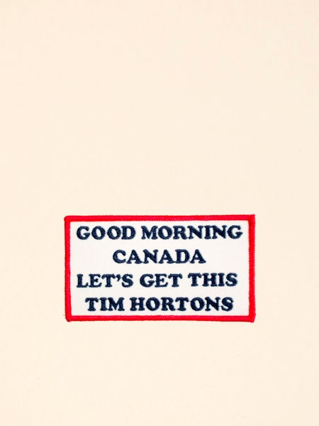 Image of Good Morning Canada Let's Get This Tim Hortons Patch