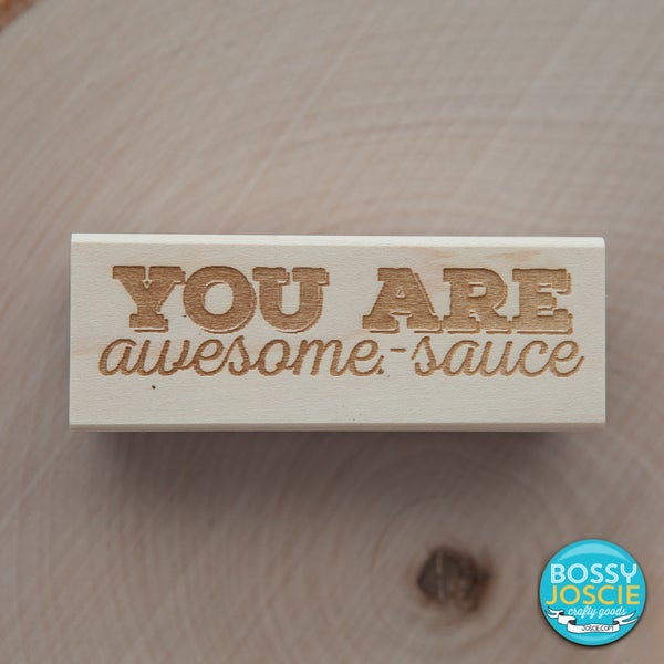 Image of You Are Awesome-sauce