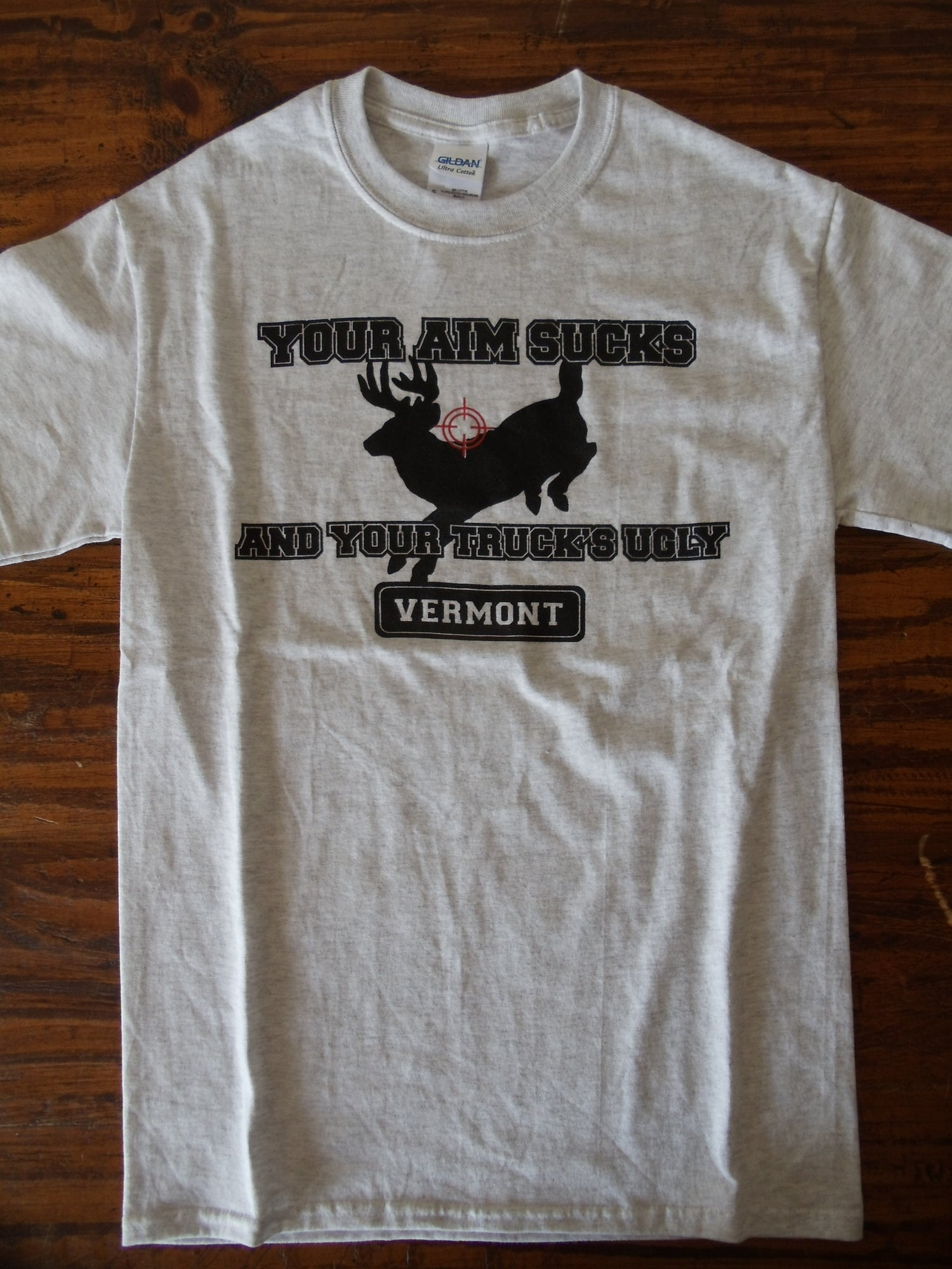 Image of Your Aim Sucks & Your Truck is Ugly Tee - Funny Vermont T-Shirt - deer hunting - vermont hunting