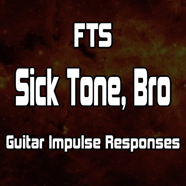 Image of FTS - Sick Tone, Bro