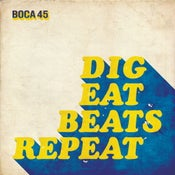 Image of Boca 45 - Dig Eat Beats Repeat LP