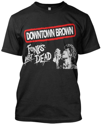Image of Downtown Brown 'Funks Not Dead' Tee