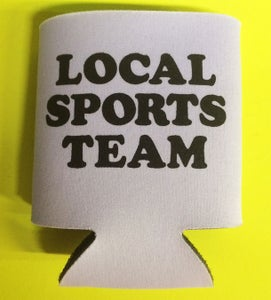 Image of Local Sports Team - beer koozie