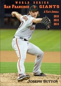 Image of San Francisco Giants: A Fan's Journal 2010, 2012, 2014