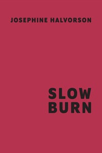 Image of Josephine Halvorson: Slow Burn