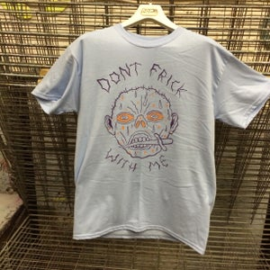 Image of Don't Frick With Me T Shirt