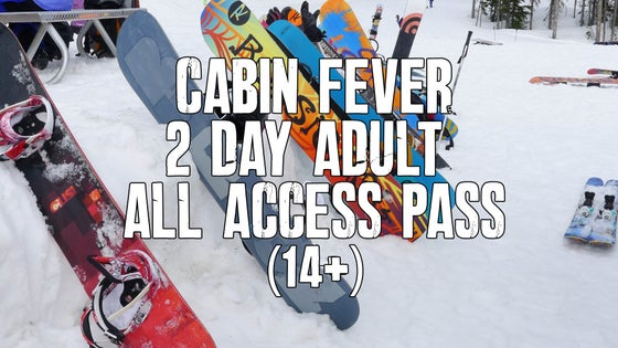 Image of Cabin Fever 2 day ADULT all access pass (14+)