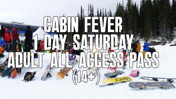 Image of Cabin Fever 1 day Saturday ADULT all access pass (14+)