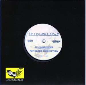 Image of RENEGADE CONNECTION  I'll Surrender b/w White Flag Dub 7""
