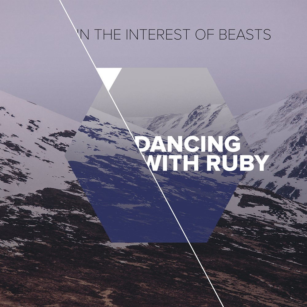 Image of DANCING WITH RUBY | IN THE INTERESTS OF BEASTS - CD Album
