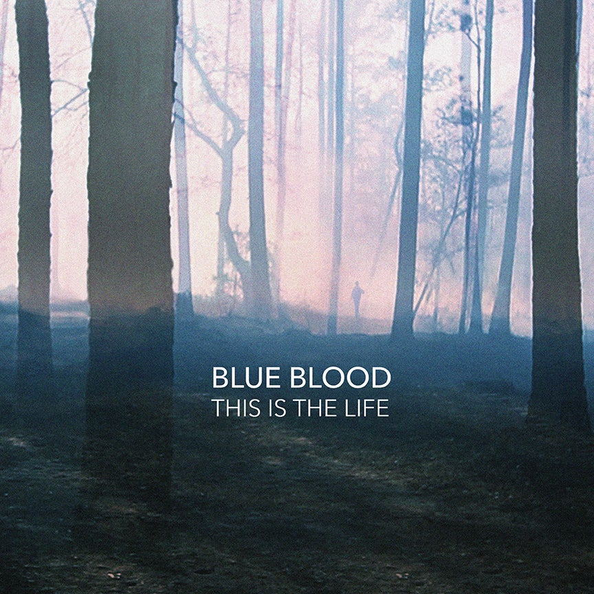 Image of Blue Blood - This Is The Life {CD}