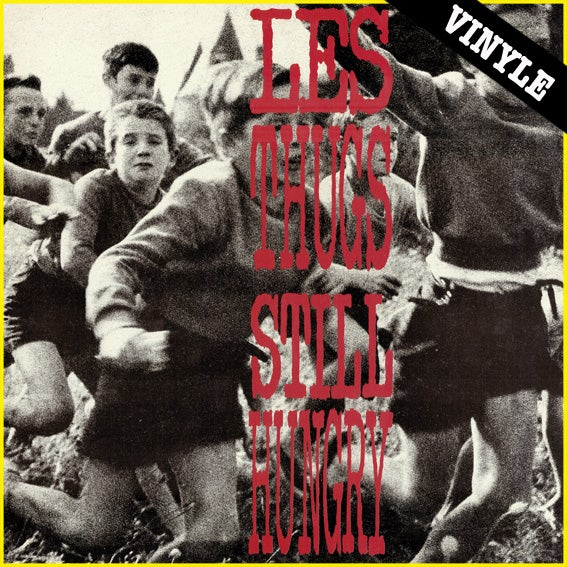 "LES THUGS ""Still Hungry, Still Angry"" LP (2015 reissue)"