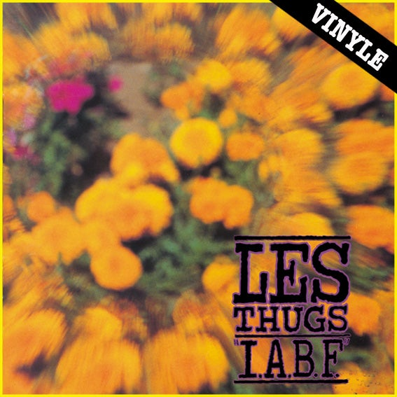 "LES THUGS ""I.A.B.F"" LP (2015 reissue)"