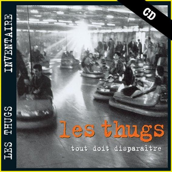 """LES THUGS """"Tout Doit Disparaitre"""" CD"""