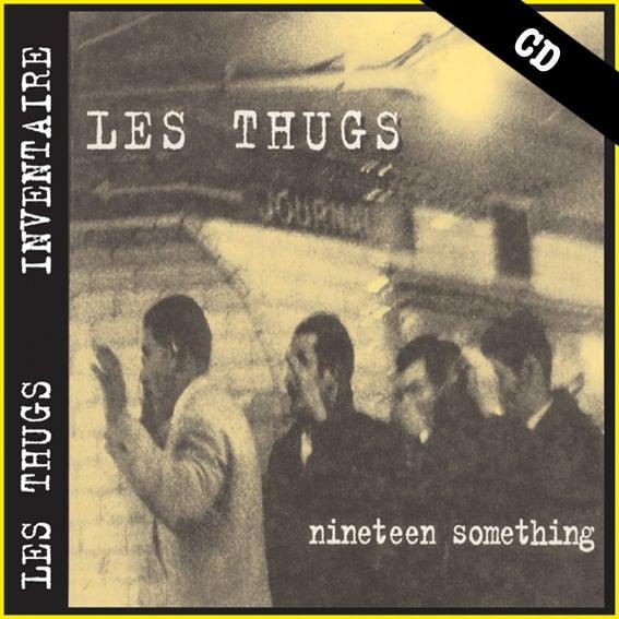 "LES THUGS ""Nineteen Something"" CD"