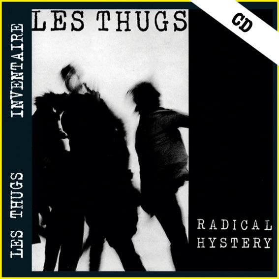 "LES THUGS ""Radical Hystery"" CD"