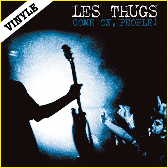 """LES THUGS """"Come On, People!"""" LP"""