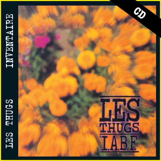 "LES THUGS ""International Anti Boredom Front"" CD"