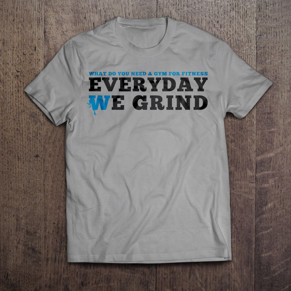 "Image of ""EVERYDAY WE GRIND II"" TEE"