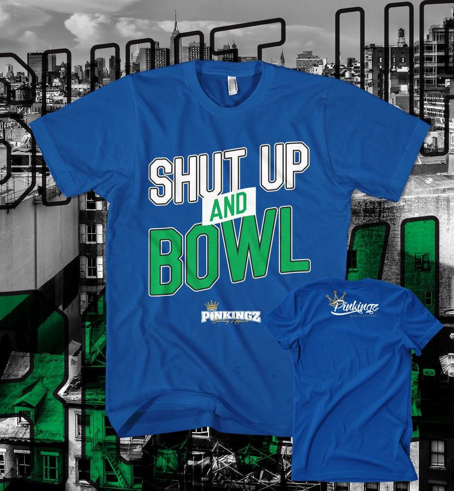 Image of Pinkingz Bowling T-Shirt: Shut up and Bowl