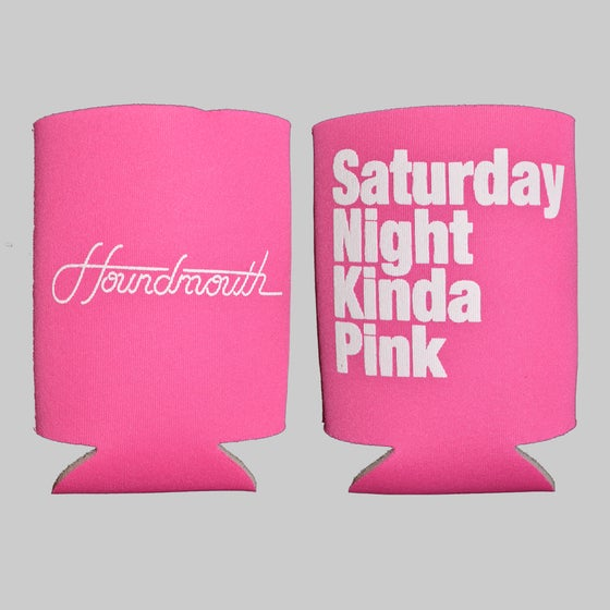 Image of Saturday Night Kinda Pink -  Beer Koozie