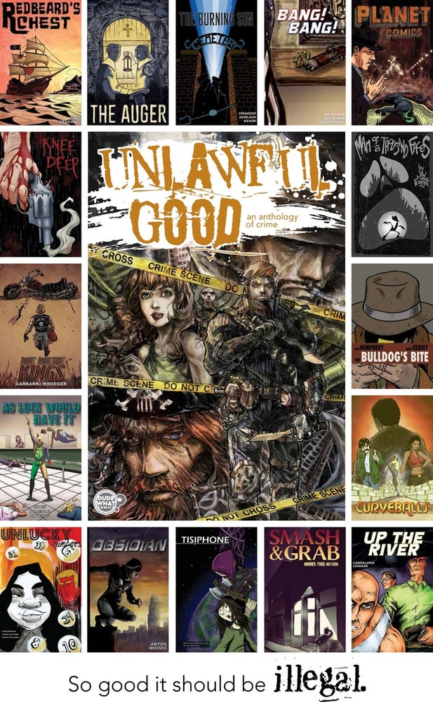Image of UNLAWFUL GOOD: An Anthology of Crime - 11x17 PRINT