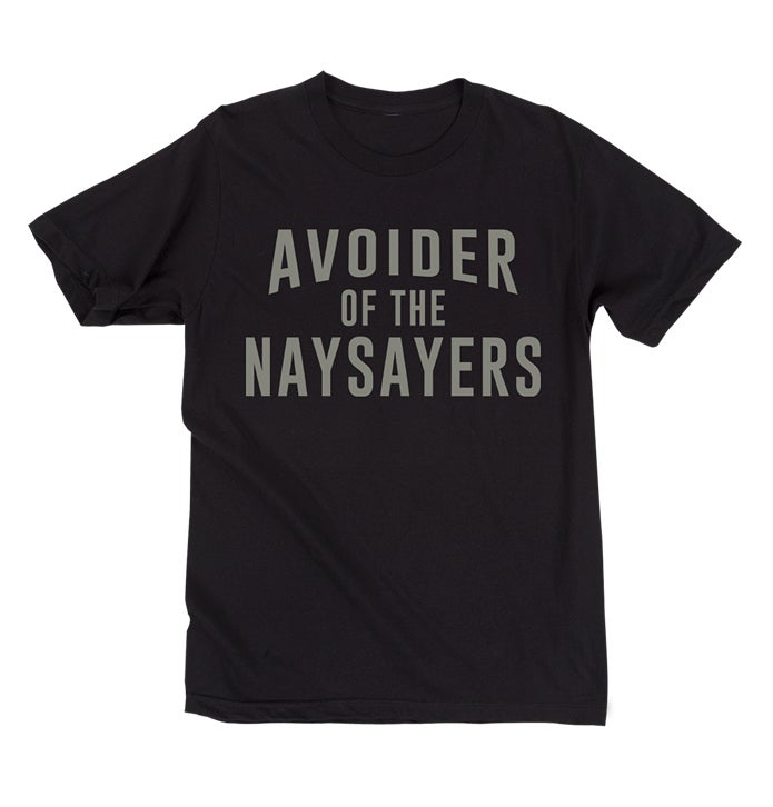 Image of Avoider Of The Naysayers (Black)