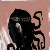 "Image of Microwaves - ""Beholder EP"""