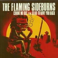 "Image of The Flaming Sideburns - Count Me Out / Glad To Have You Back 7"" Vinyl"
