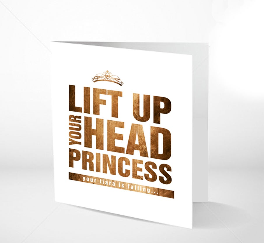 Image of GRATULASJONSKORT - Lift up yuor head princess 14 x 14