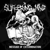 Image of Suffering Mind - Messiah Of Extermination Lp