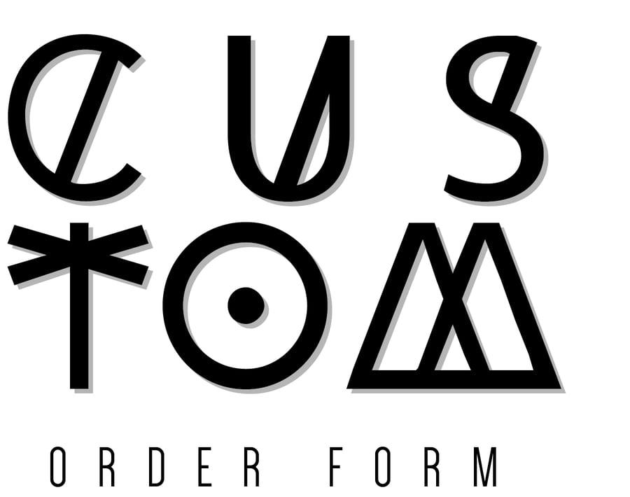 Image of custom orders - request custom orders here