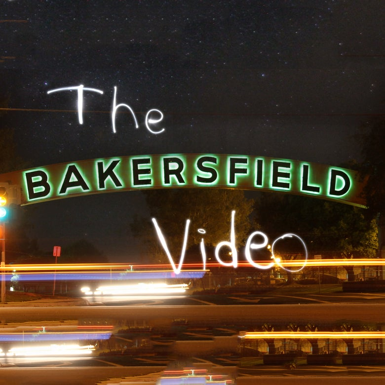 Image of The Bakersfield Video