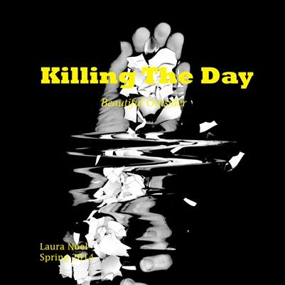 Image of Killing The Day Spring 2014/Volume 6/Beautiful Outsider