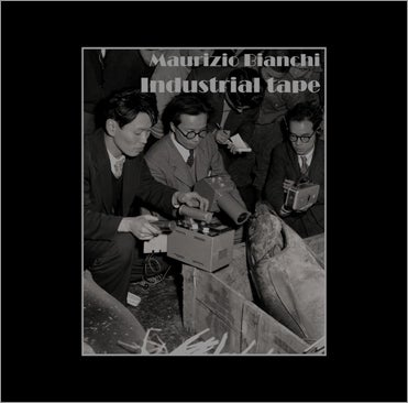 "Image of Maurizio Bianchi ""Industrial Tape"""