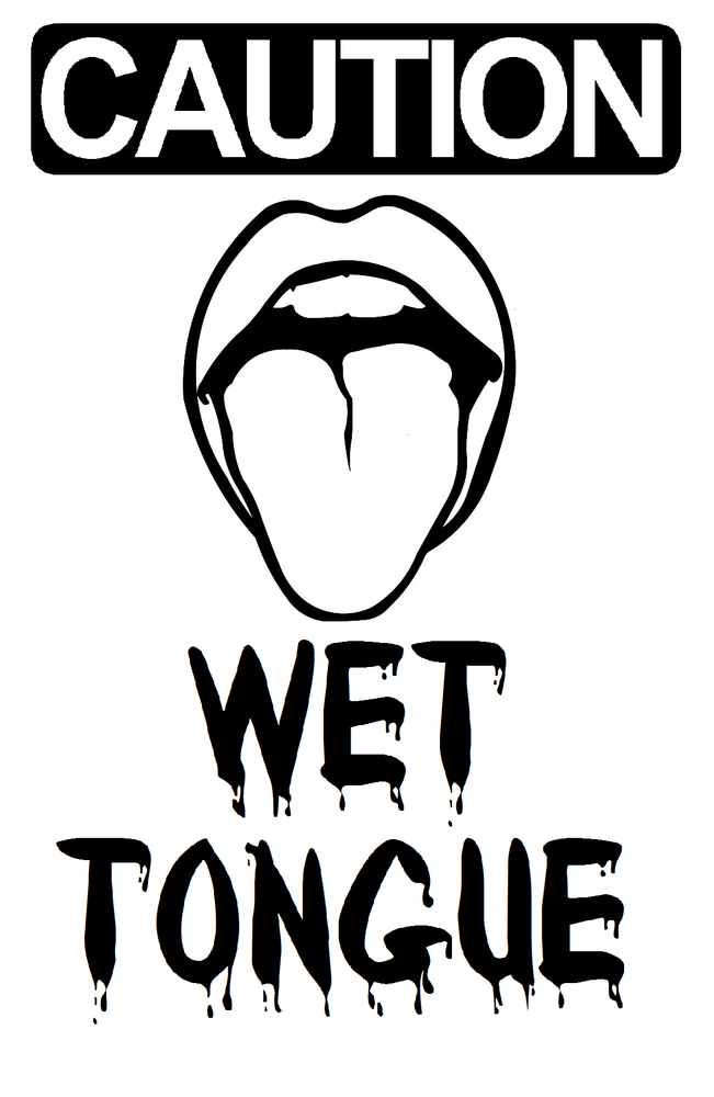 Image of Caution! Wet Tongue