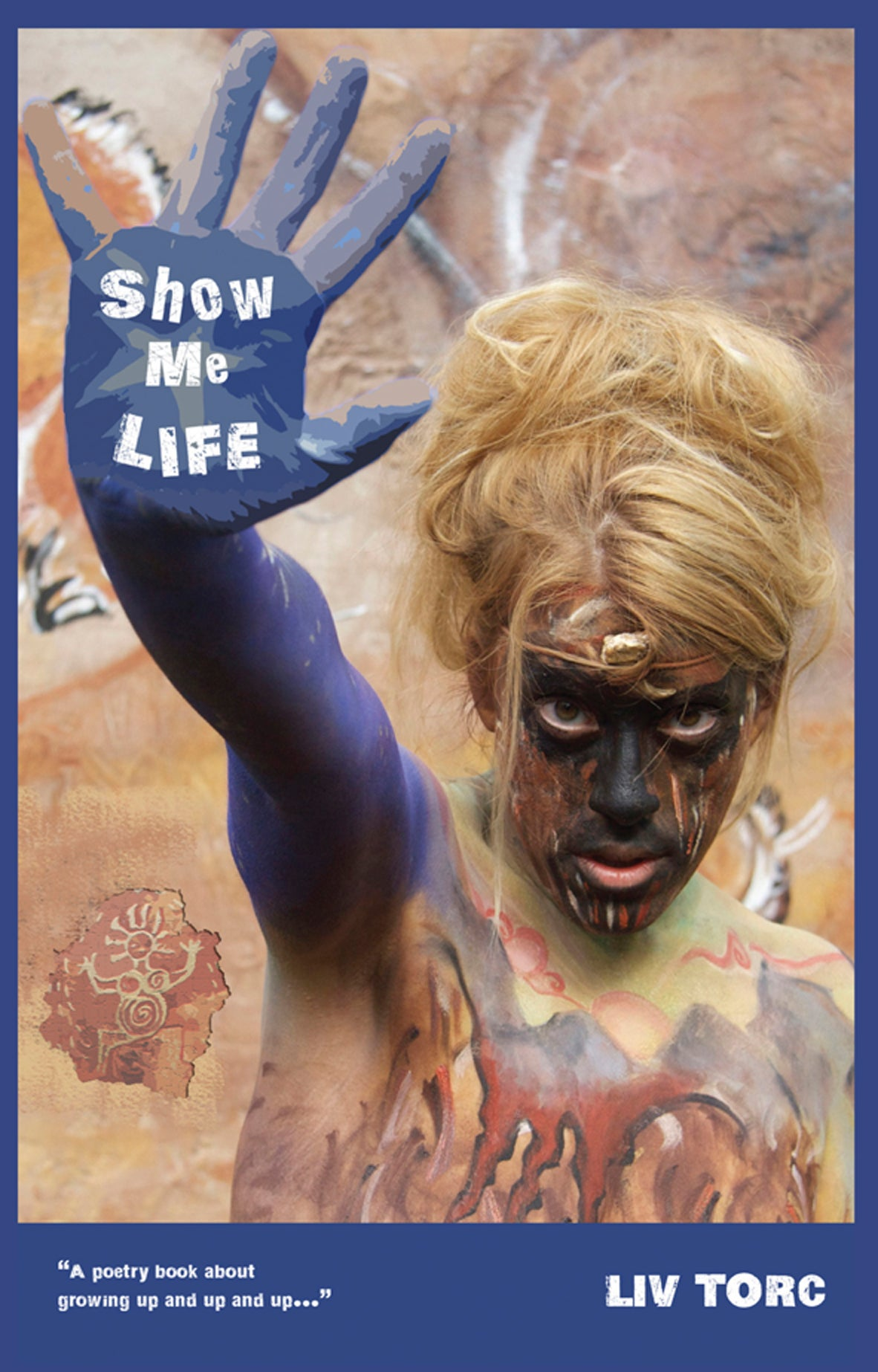 Image of Show Me Life by Liv Torc