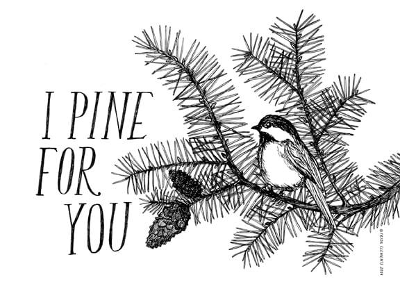 Image of Pine For You / Mini Print