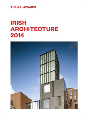 Image of Irish Architecture 2014: The AAI Awards