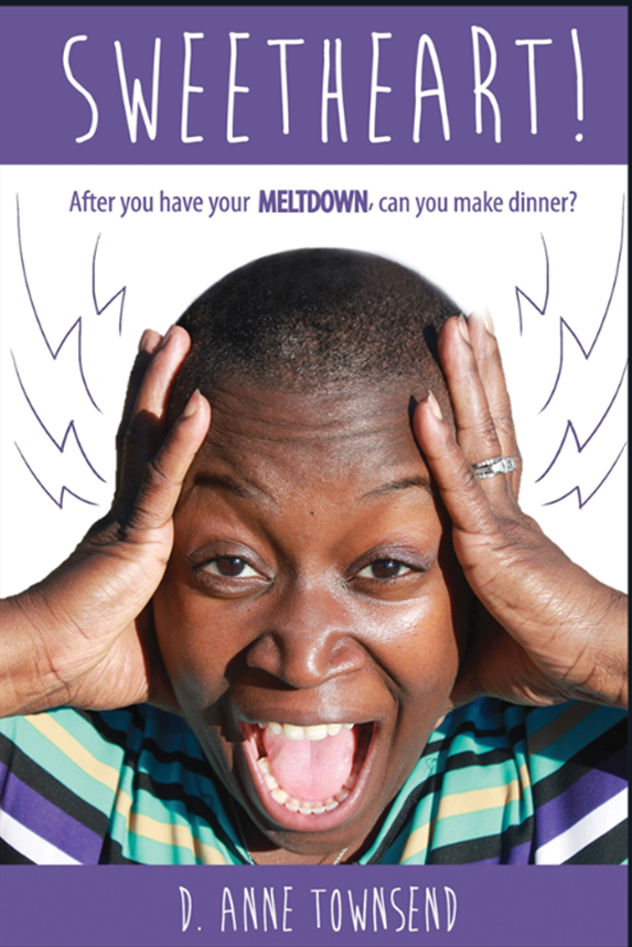 Image of Sweetheart! After you have your meltdown, can you make dinner?