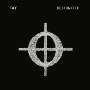 Image of FAY - Deathwatch Vinyl 12""