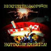 Image of Dick Titty Blood Punch- Hot Dogs! America! (CD)