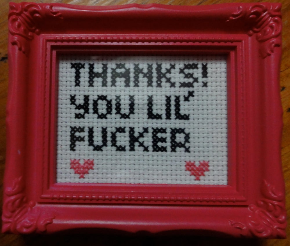 Image of Thanks! You Lil Fucker