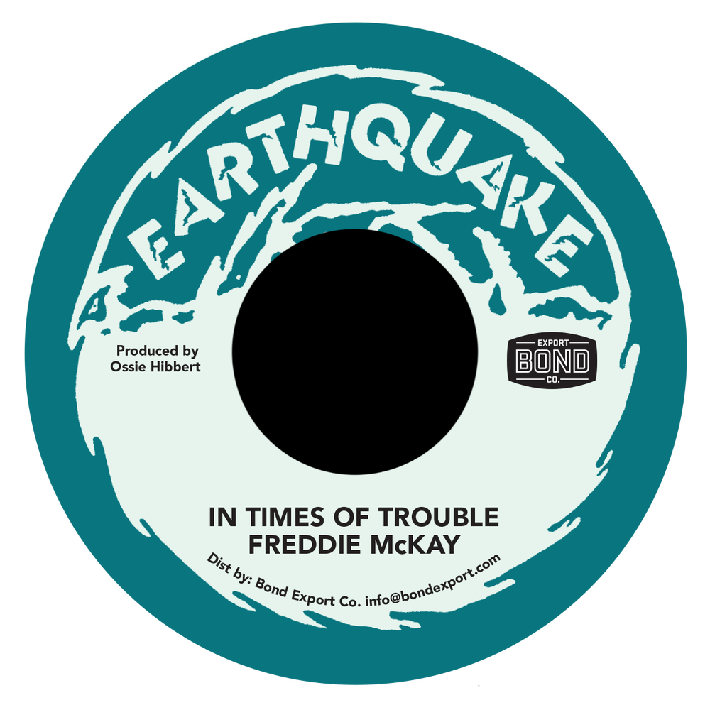 """Image of Freddie McKay - In Times of Trouble 7"""" (Earthquake)"""